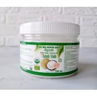 Кокосовое масло Organic Extra Virgin Thanh Vinh 250 мл
